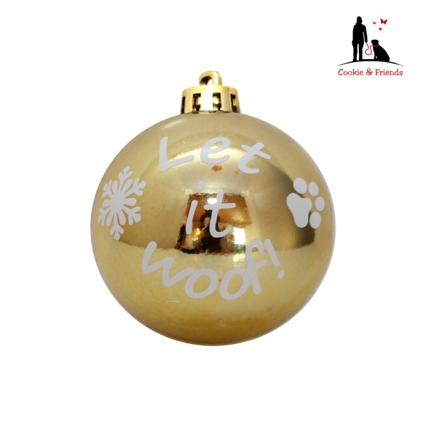 Weihnachtskugel -Let it woof! (Gold)
